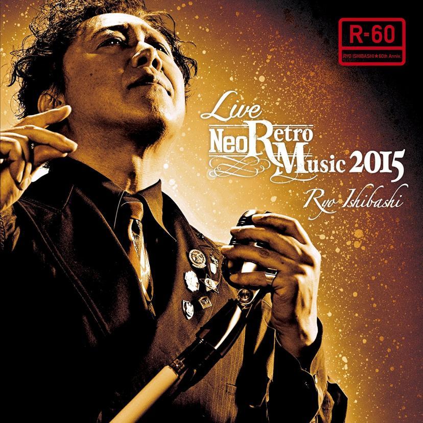 『LIVE Neo Retro Music 2015』 石橋凌