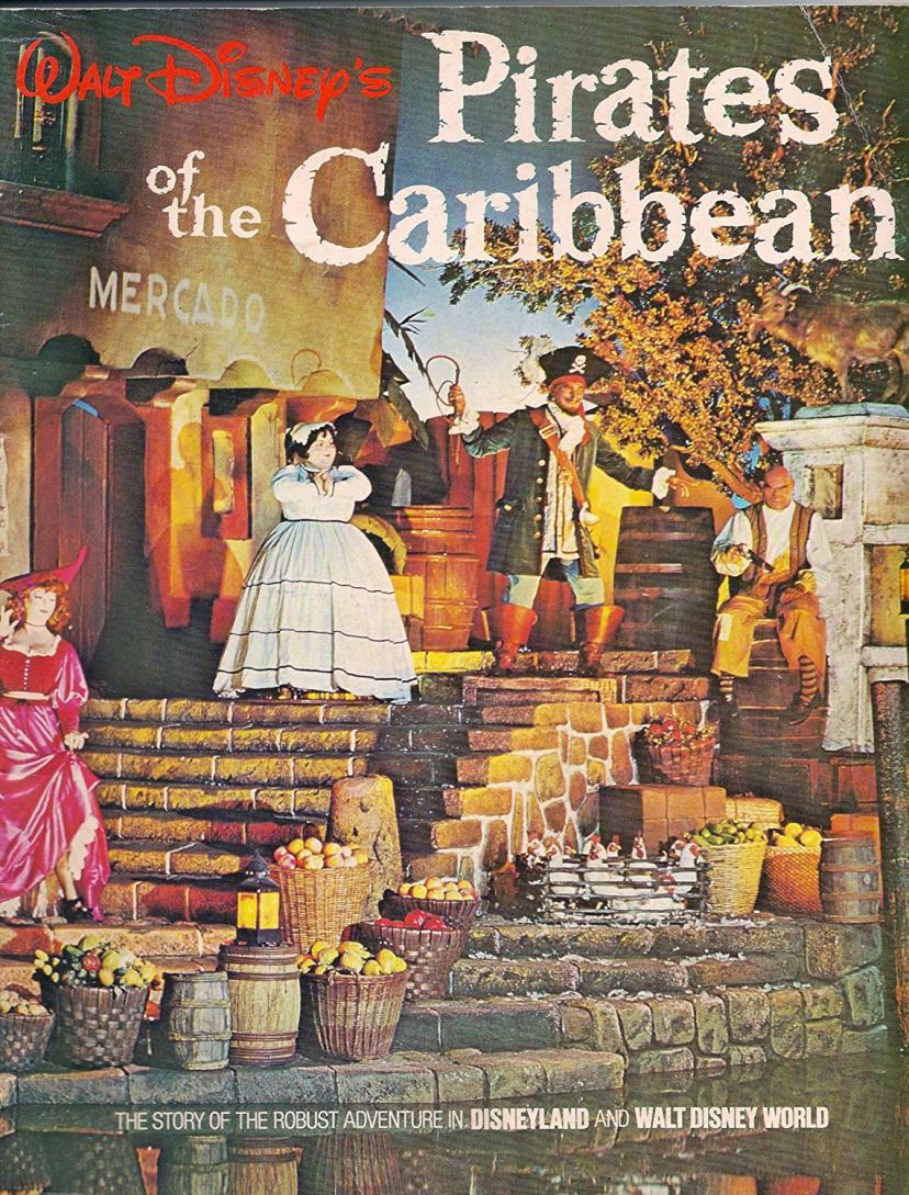 "Walt Disney's Pirates of the Caribbean: The Story of the Robust Adventure in Disneyland and Walt Disney World (Souvenir Book 1974 ""Auction Scene"" cover)"