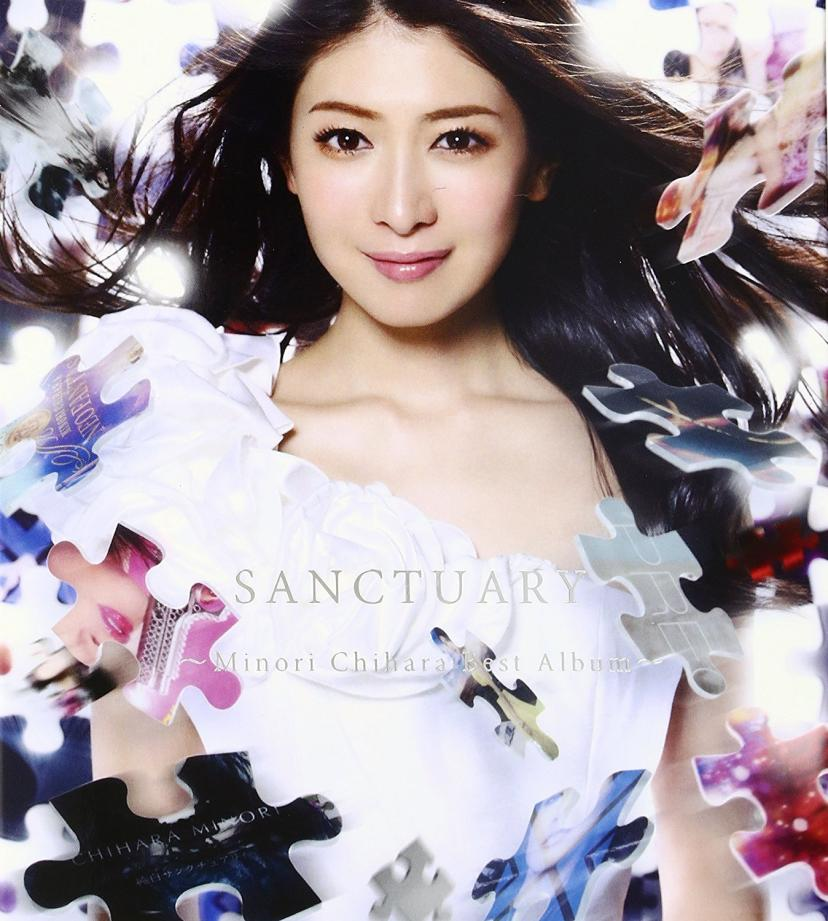 SANCTUARY~Minori Chihara Best Album~[茅原実里]