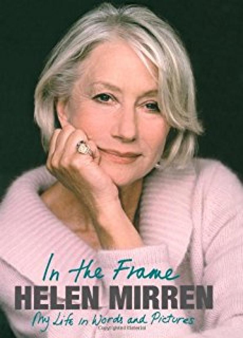 Helen Mirren: The Biography of Britain's Greatest Actress