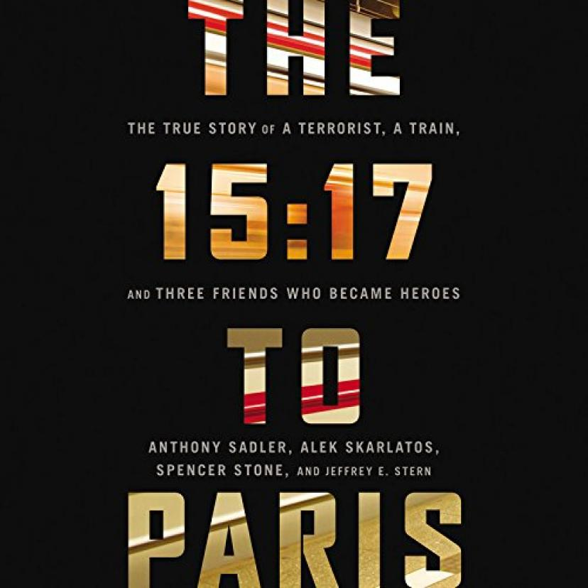 The 15:17 to Paris: The True Story of a Terrorist, a Train, and Three American Heroes - Library Edition『15時17分、パリ行き』