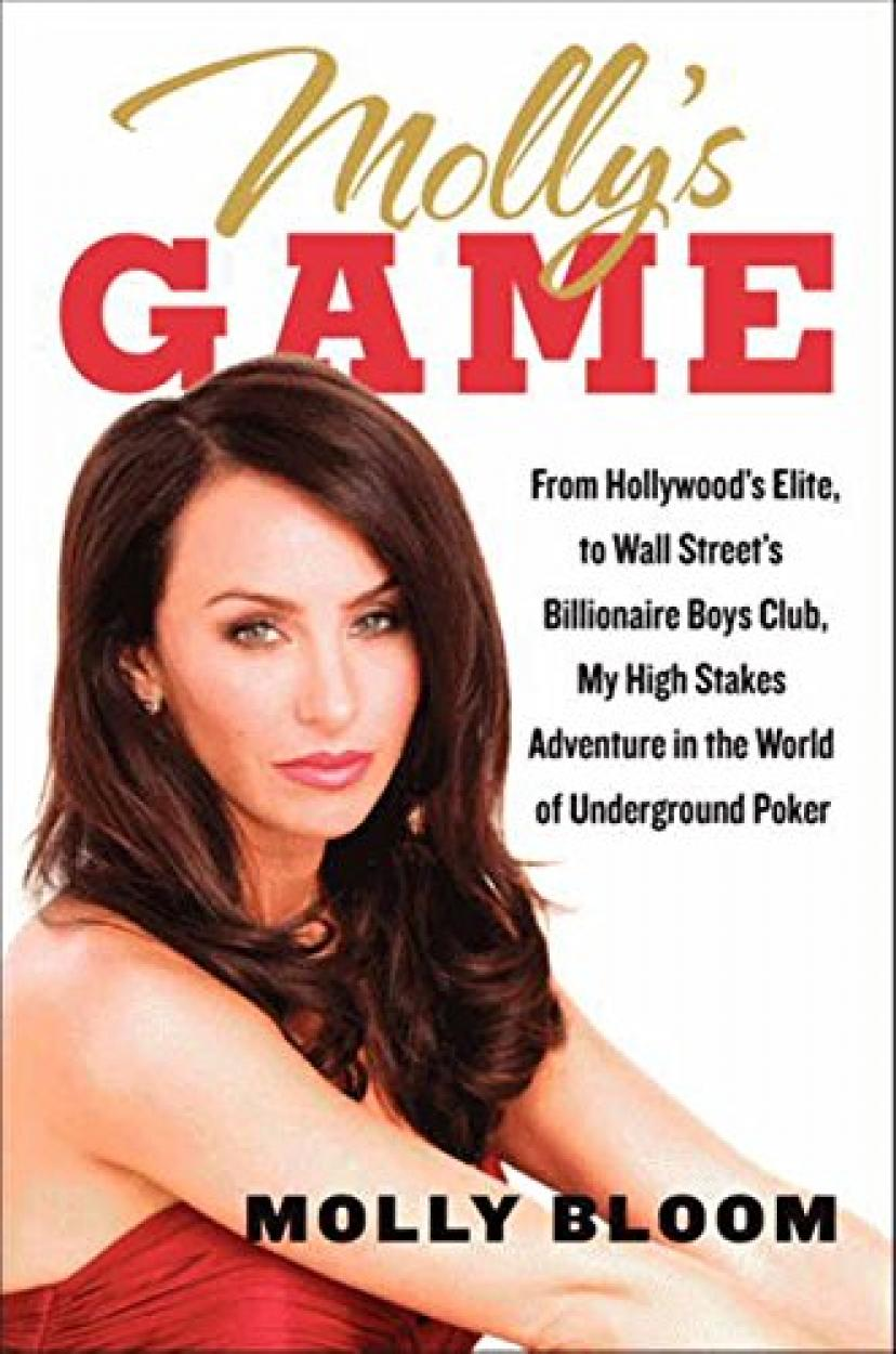 Molly's Game: From Hollywood's Elite to Wall Street's Billionaire Boys Club, My High-Stakes Adventure in the World of Underground Poker (