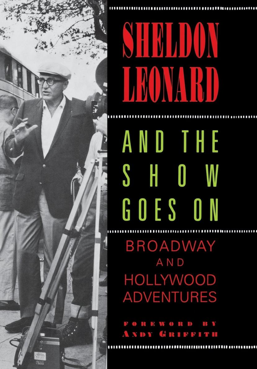 And the Show Goes On: Broadway and Hollywood Adventures
