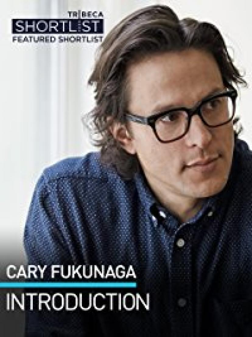 Cary Fukunaga: Introduction
