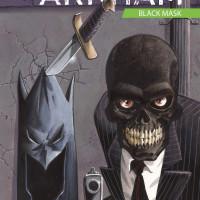 ブラックマスクは残忍でかなりサディスト?DCコミックの人気ヴィランを徹底紹介!